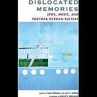 Dislocated Memories: Jews, Music, and Postwar German Culture book cover