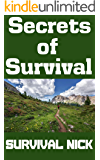 Secrets of Survival: The Top Survival Secrets Nobody Knows...But That You Now Will