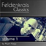 Feldenkrais Classics, Volume 1