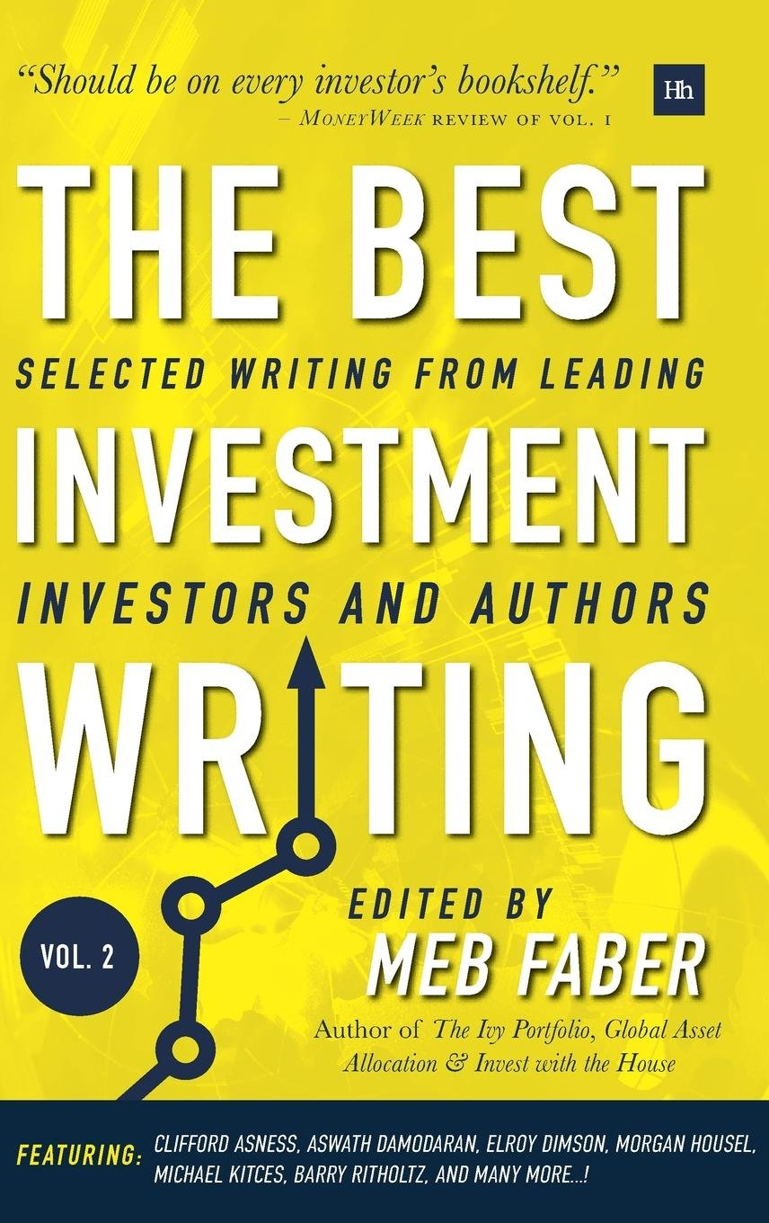 The Best Investment Writing - Volume 2: Selected writing from leading investors and authors