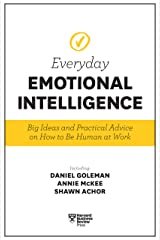 Harvard Business Review Everyday Emotional Intelligence: Big Ideas and Practical Advice on How to Be Human at Work Kindle Edition