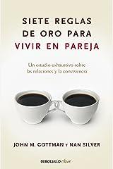Siete reglas de oro para vivir en pareja: Un estudio exhaustivo sobre las relaciones y la convivencia (Spanish Edition) Kindle Edition