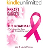 The Roadmap: Melting the Fear of Breast Cancer: Conventional & Naturopathic Choices