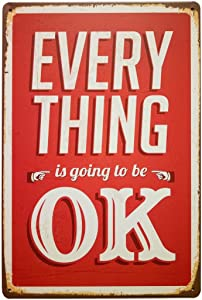 ERLOOD Every is Going to Be Ok Retro Vintage Bar Metal Tin Sign Poster Style Wall Art Pub bar Decor 12 X8