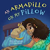 An Armadillo on My Pillow: An Adventure in Imagination