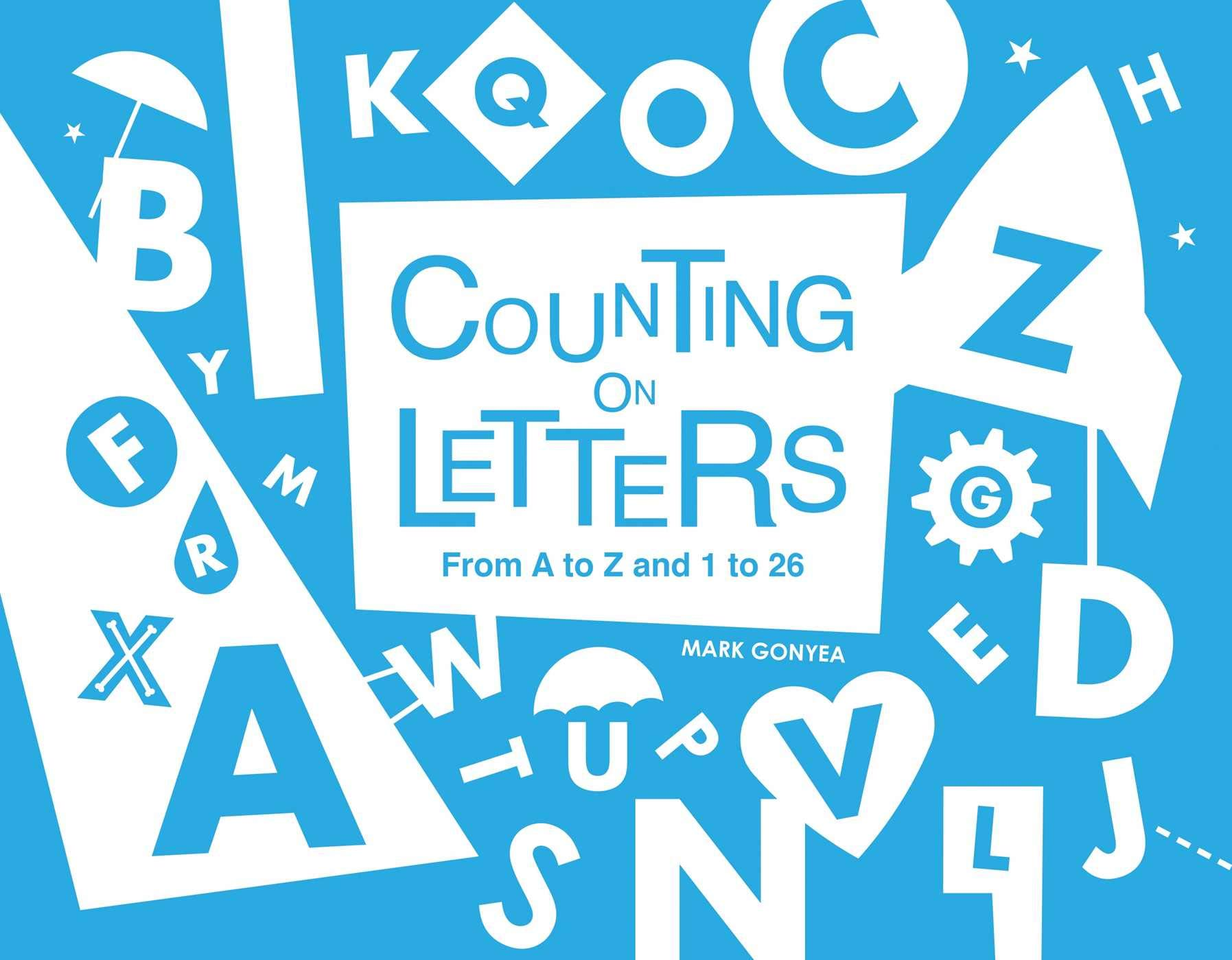 Amazon.com: Counting on Letters: From A to Z and 1 to 26: 9781576877029:  Gonyea, Mark: Books
