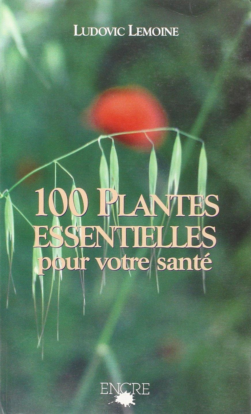 Amazon.fr - 100 plantes essentielles pour votre santé - Collectif - Livres