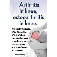 Arthritis in knee, osteoarthritis in knee. Knee arthritis types, knee exercises...