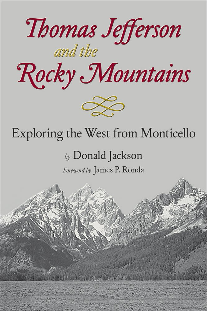 Read Online Thomas Jefferson and the Stony Mountains: Exploring the West from Monticello PDF
