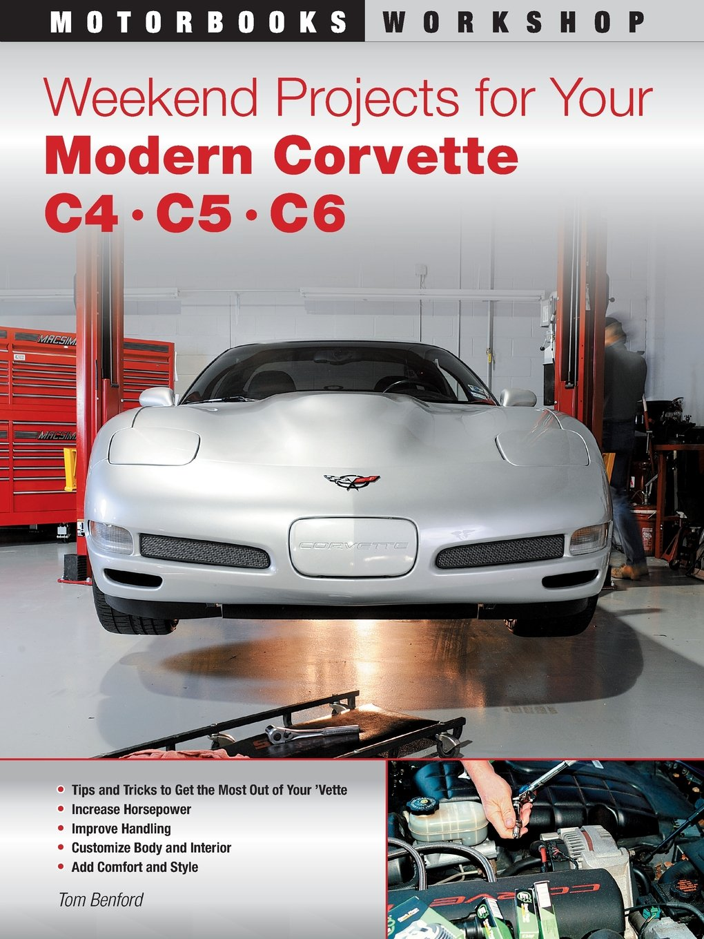 Weekend Projects For Your Modern Corvette C4 C5 C6 Motorbooks Painted Fuse Box Cover Workshop Tom Benford 9780760335406 Books
