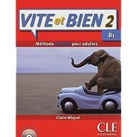 Vite et bien! B1. Per le Scuole superiori. Con CD Audio: Vite et BIen Livre 2 + CD Audio + Corriges 2 (Level B1) (French Edition)