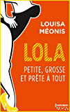 Lola S2.E3 - Petite, grosse et prête à tout (Lola 2)