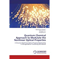 Quantum Chemical Approach to Modulate the Nonlinear Optical Properties: A Structure-Nonlinear...