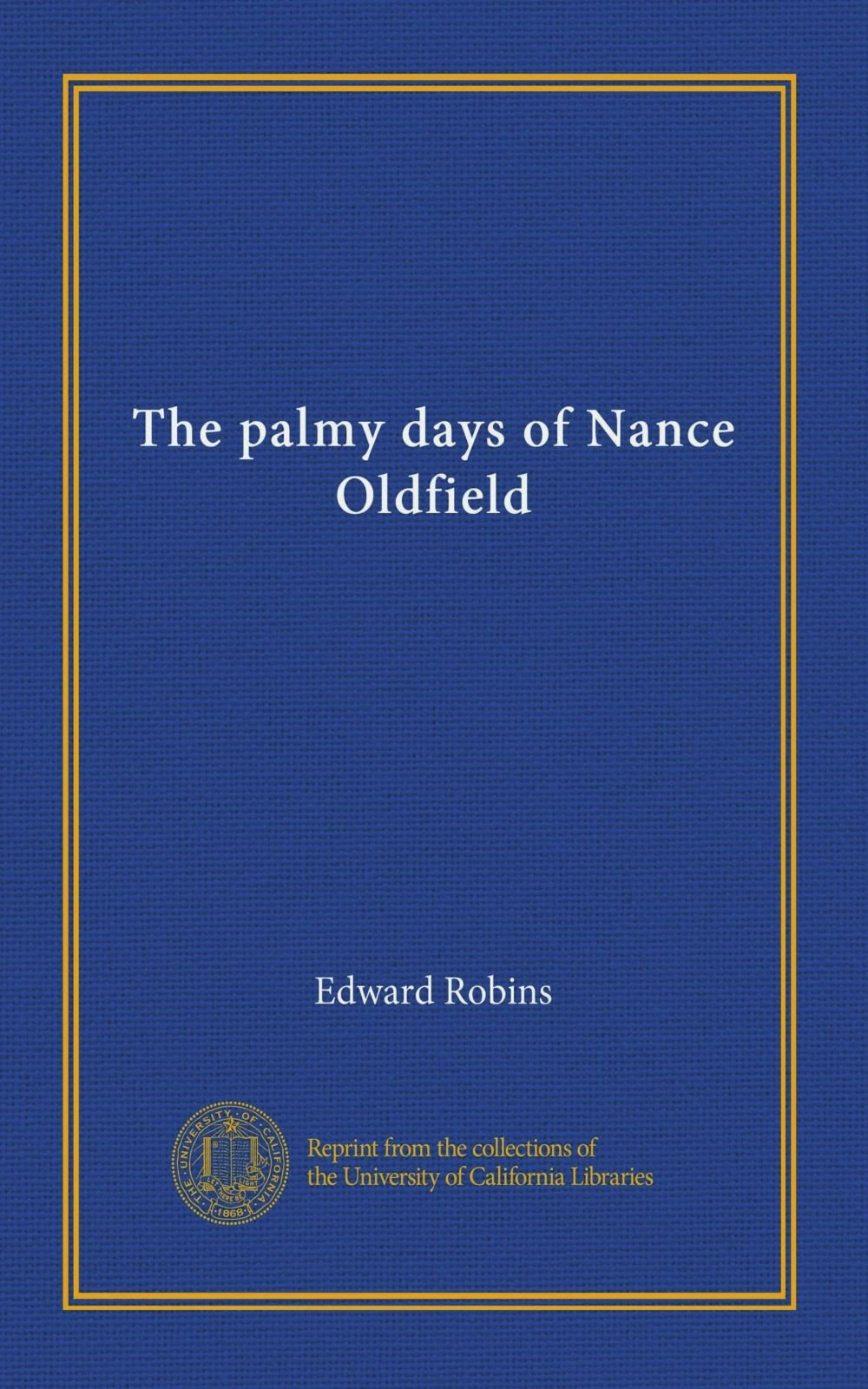 Download The palmy days of Nance Oldfield PDF