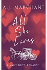 All She Loves: A Valentine's Novella (All She Wants Book 2) Kindle Edition