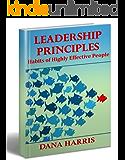 Leadership Principles: Habits of Highly Effective People (Best Leadership Books, Habits of Successful People, Effective Leadership)