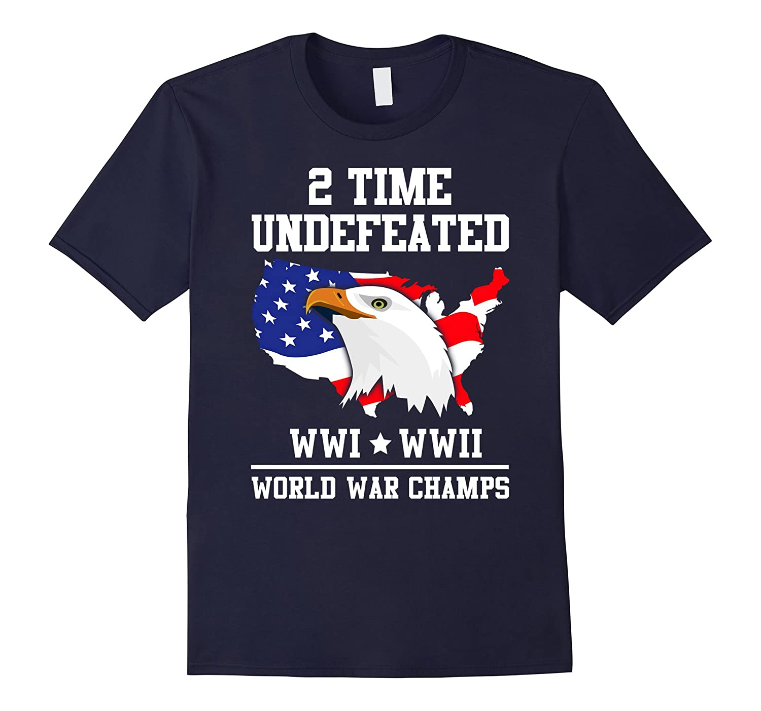 2 Time Undefeated World War Champs WW1 WW2 4th of July Shirt-PL