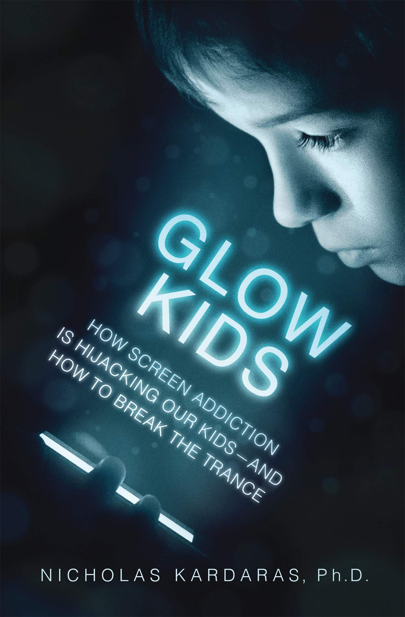 My Child Is Addicted To Screens Working With Families With >> Glow Kids How Screen Addiction Is Hijacking Our Kids And