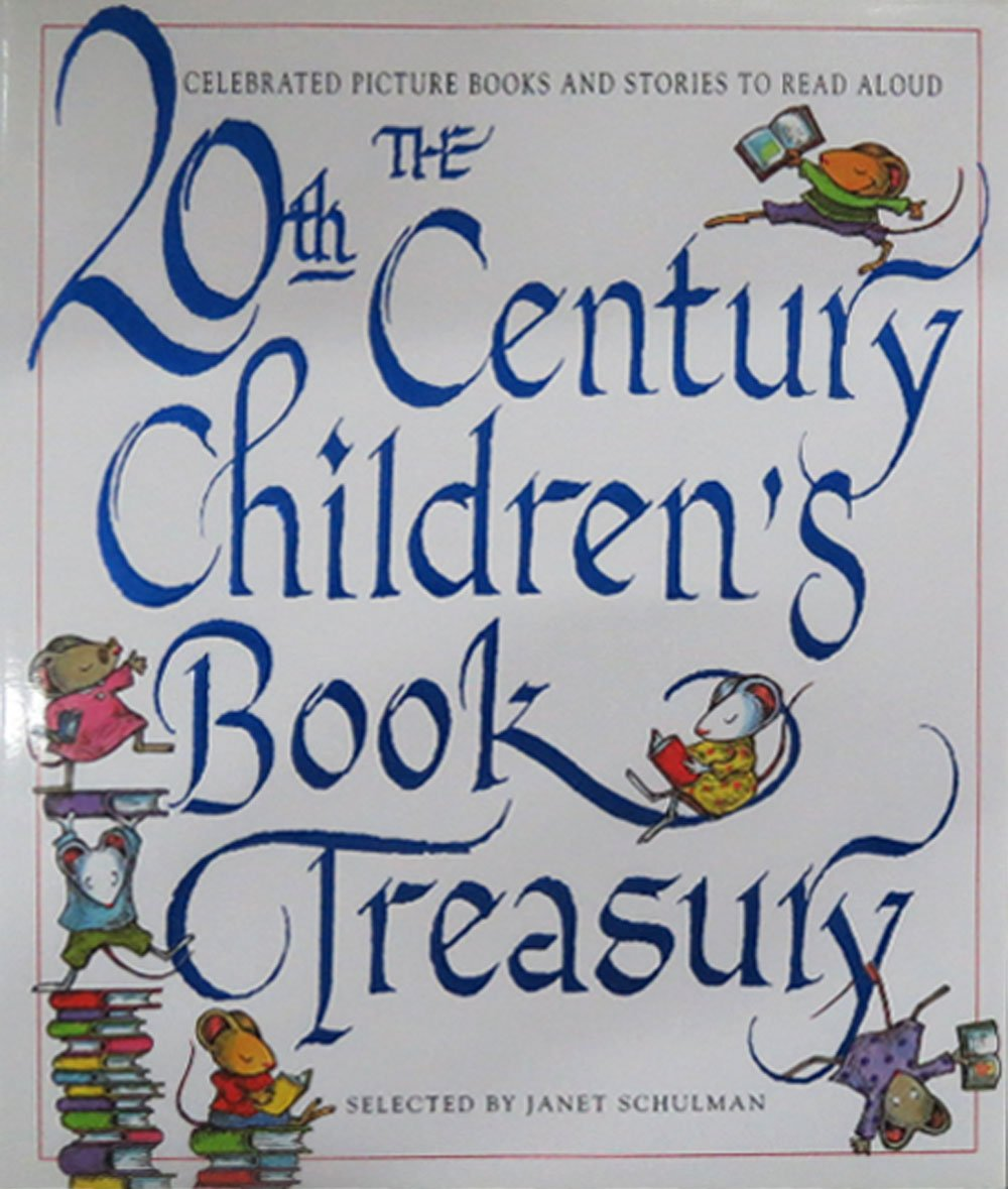 The 20thcentury Children's Book Treasury: Picture Books And Stories To  Read Aloud: Janet Schulman: 9780679886471: Amazon: Books