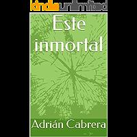 Este inmortal (Spanish Edition)