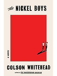 The Nickel Boys: A Novel