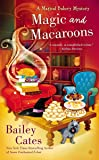 Magic and Macaroons: A Magical Bakery Mystery Book 5