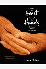 From the Heart Through the Hands: The Power of Touch in Caregiving Paperback