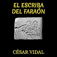 El escriba del faraón (Spanish Edition)