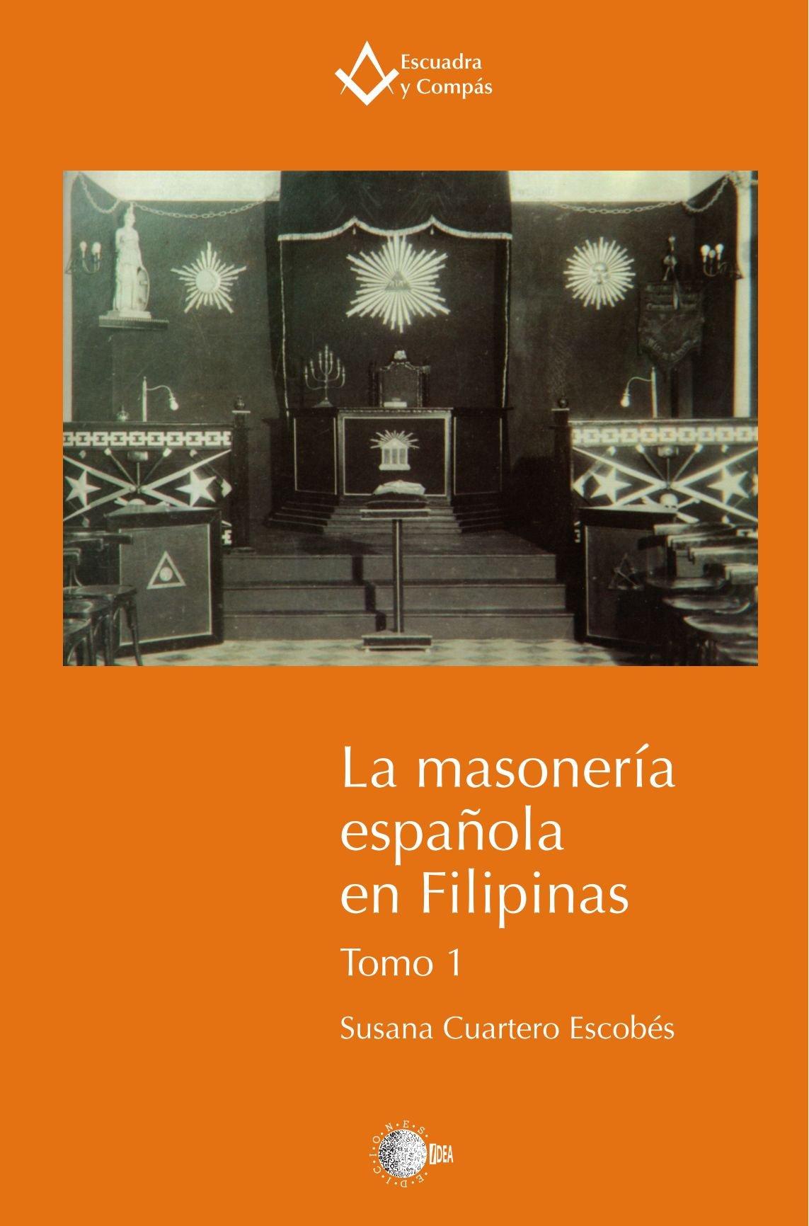 La Masoneria Española En Filipinas Tomo 1: Amazon.es: Cuartero, Susana: Libros
