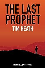 The Last Prophet: Sacrifice, Love, Betrayal (Shadow Man Series Book 1) Kindle Edition
