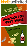 When Irish Eyes Aren't Smiling: All The Short Works From The Derry Women Series