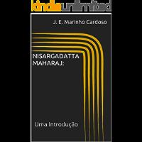 Nisargadatta Maharaj: Uma Introdução