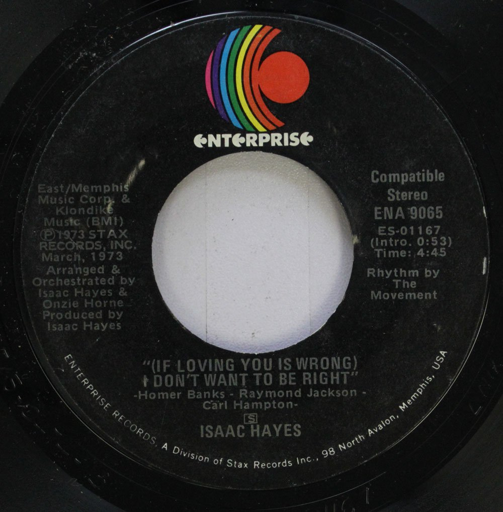 ISAAC HAYES 45 RPM (IF LOVING YOU IS WRONG) I DON''T WANT TO BE RIGHT / ROLLING DOWN A MOUNTAINSIDE