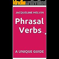 PHRASAL VERBS: A UNIQUE GUIDE (English Edition)