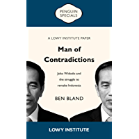 Man of Contradictions: Joko Widodo and the struggle to remake Indonesia (English Edition)