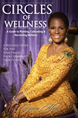 Circles of Wellness: A Guide to Planting, Cultivating and Harvesting Wellness Paperback