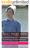 Truly, Madly, Amish: An anthology of Amish Romance