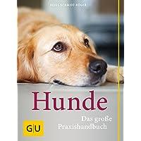 Hunde. Das grosse Praxishandbuch