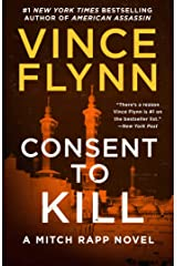 Consent to Kill: A Thriller (Mitch Rapp Book 8) Kindle Edition