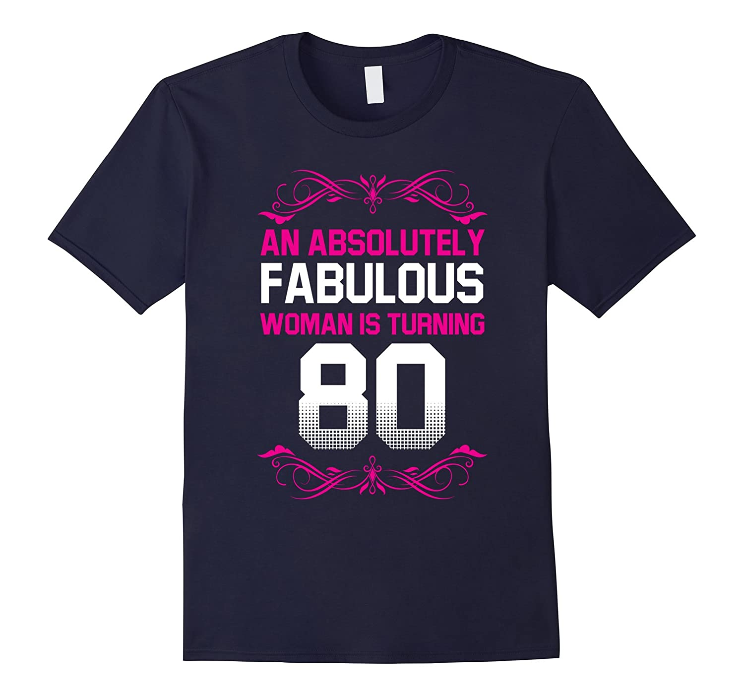 An absolutely fabulous woman is turning 80 t-shirt-TH