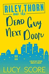 Riley Thorn and the Dead Guy Next Door Kindle Edition