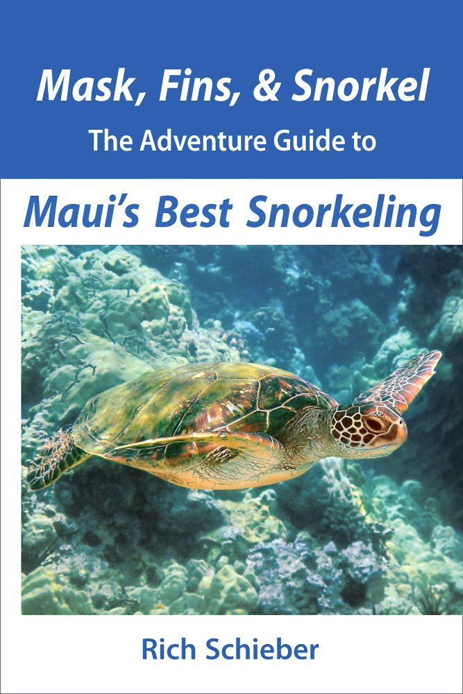 Mask, Fins, & Snorkel: The Adventure Guide to Maui's Best Snorkeling by Honolua Press