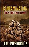 Contamination 3: Wasteland (Contamination Post-Apocalyptic Zombie Series) (Volume 3)