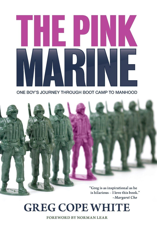 Download The Pink Marine: One Boy's Journey Through Bootcamp To Manhood pdf epub