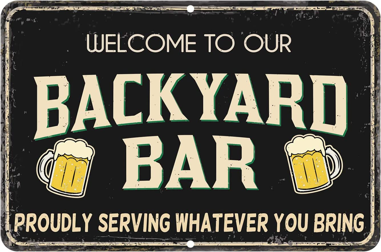 ORMAT Welcome to our backyard Bar signs 7.75