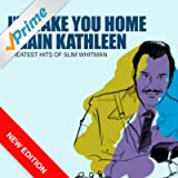 I'll Take You Home Again Kathleen - Greatest Hits Of Slim Whitman (New Edition)