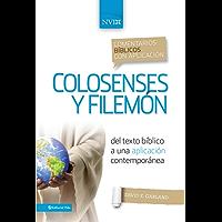 Comentario bíblico con aplicación NVI Colosenses y Filemón: Del texto bíblico a una aplicación contemporánea (Comentarios bíblicos con aplicación NVI)