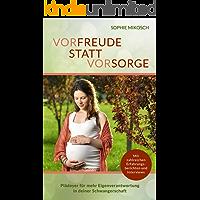 Vorfreude statt Vorsorge: Plädoyer für mehr Eigenverantwortung in deiner Schwangerschaft