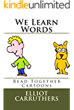 We Learn Words: Read Together Cartoons