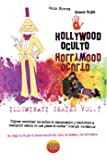 Hollywood Oculto: Illuminati en la industria de la musica: Volume 7 (Series Illuminati)
